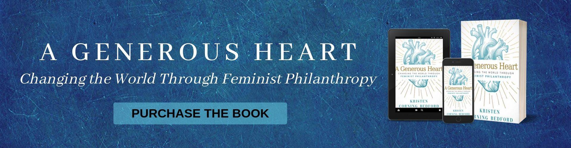 A Generous Heart - Changing the World Through Feminist Philanthropy